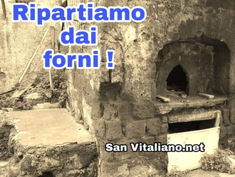 Ripartiamo dalla storia della vita e della socializzazione sanvitalianese: i forni delle curtine!